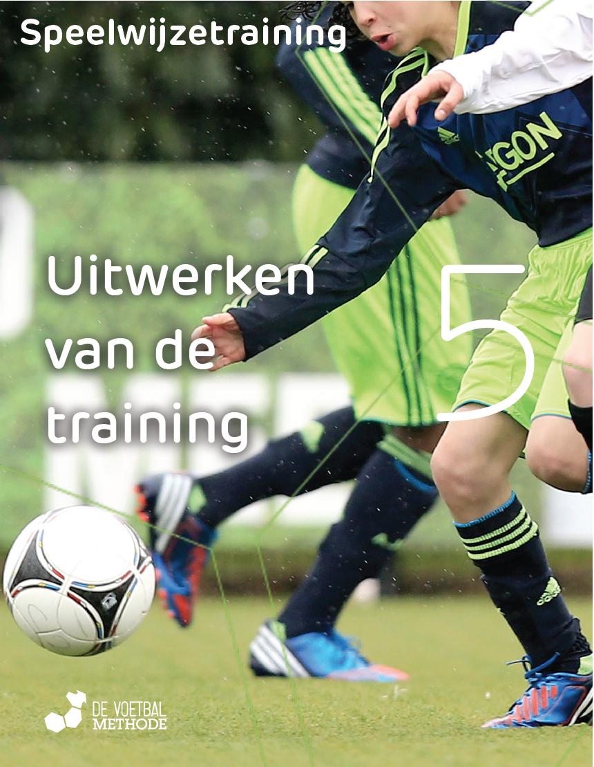 Voetbalmethode eBook deel 5: Uitwerken van de training
